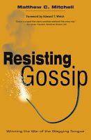 Resisting Gossip ~ Matt Mitchell - Hot Orthodoxy