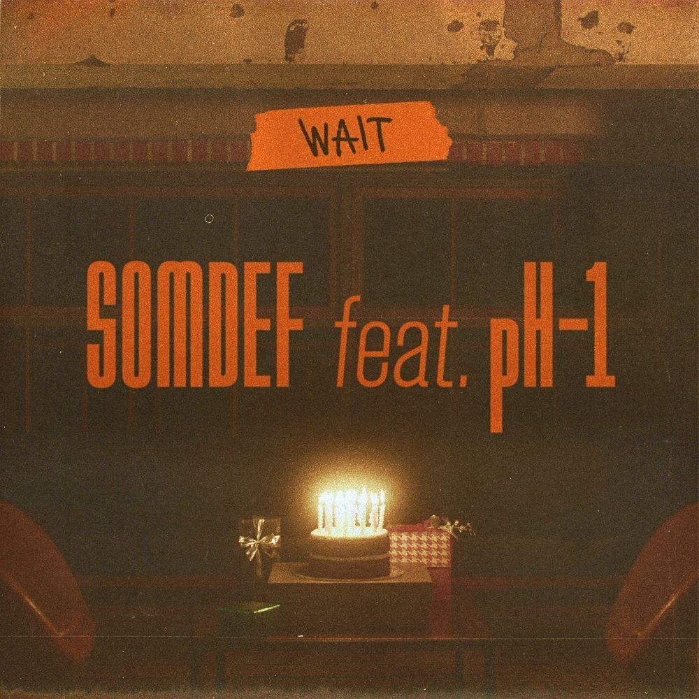 SOMDEF – WAIT (Feat. pH-1) – Single