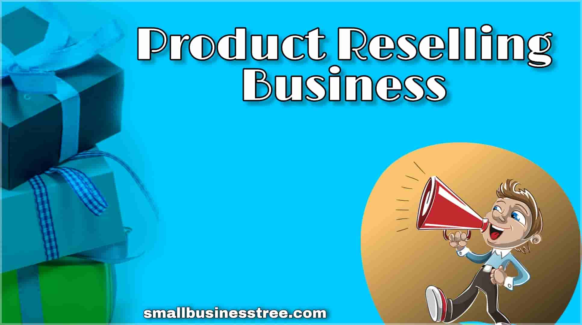 Product Reselling Business