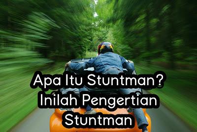 Apa Itu Stuntman? Inilah Pengertian Stuntman.jpg