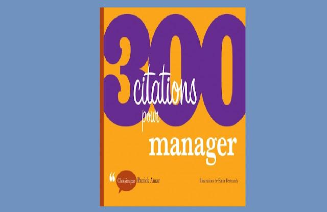 Télécharger 300 citations pour manager PDF gratuitement; 300 citations pour manager - Livre Start-up, Entrepreneuriat, Consulting de Patrick Amar - Dunod