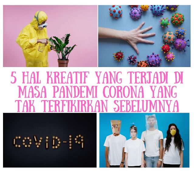 5 Hal Kreatif di Masa pandemi Corona