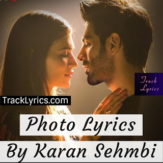 photo-lyrics.kartik-aaryan-kriti-sanon-luka-chuppi-2019-karan-sehmbi