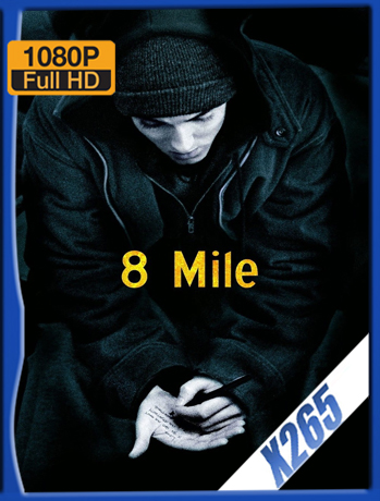 8 Mile [2002] 1080P Latino [X265_ChrisHD]