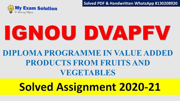 IGNOU DVAPFV Solved Assignment   2020-21