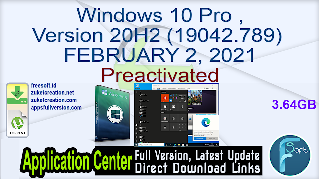 Windows 10 Pro ,Version 20H2 (19042.789) FEBRUARY 2, 2021 Preactivated