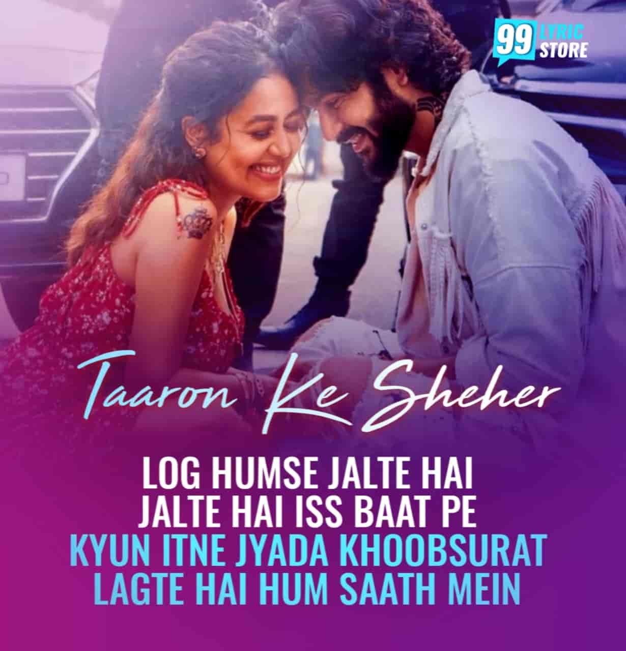 Indian artists Neha Kakkar and Jubin Nautiyal given their melodious voices in a beautiful love song which is titled Taaron Ke Sheher has released.