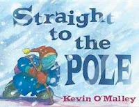 bookcover of STRAIGHT TO THE POLE  by Kevin O'Malley
