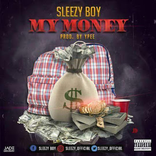Sleezy Boy - My Money (Prod.by Ypee) mp3made.com.ng