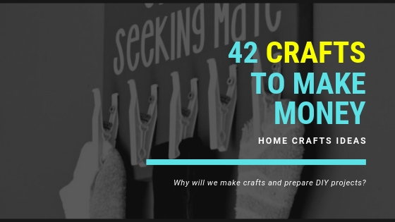 42 Crafts To Make Money From Craft Home Home Crafts Ideas