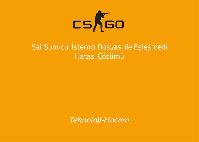 CS GO Saf Sunucu: İstemci Dosyası ile Eşleşmedi Hatası Çözümü (Pure Server)