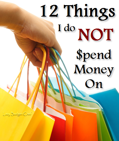 Lazy Budget Chef 12 Things I Do Not Buy