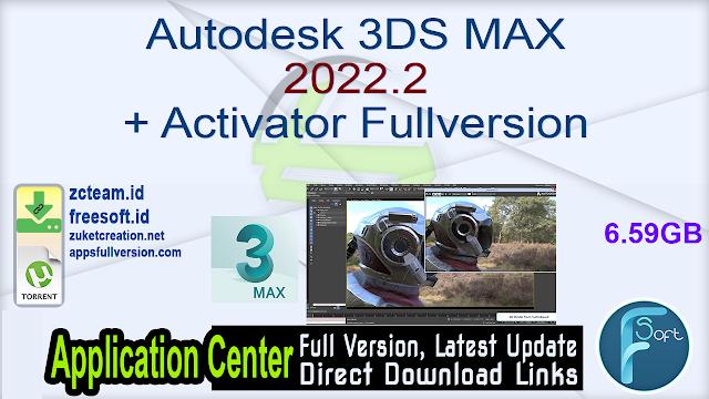 Autodesk 3DS MAX 2022.2 + Activator Fullversion