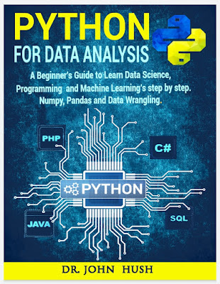 Python For Data Analysis: A Beginner's Guide to Learn Data Analysis with Python Programming