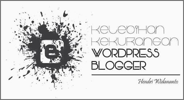 Kelebihan Kekurangan WordPress dan Blogger