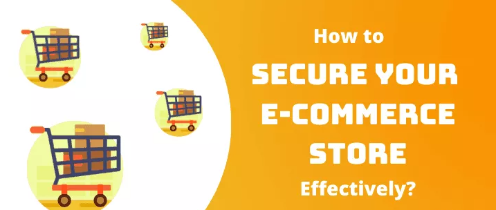 7 Ways to Effectively Secure Your eCommerce Store Today