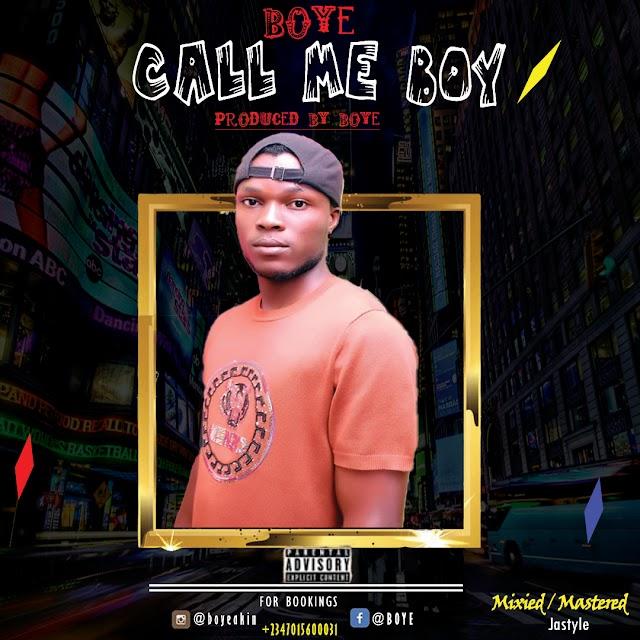 [Music] BOYE - Call Me Boy
