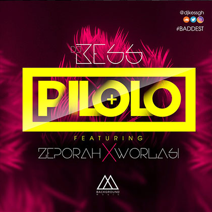 Dj-Kess-Pilolo-Ft  Zepora-Dickson-Worlasi (Prod  By Dj-Kess