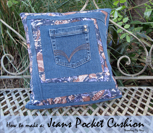 Jeans Pocket Cushion Tutorial... take a pair of jeans, add some scraps of fabric and you have a one of a kind cushion ~ Threading My Way