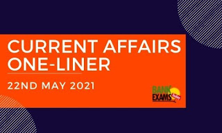Current Affairs One-Liner: 22nd May 2021