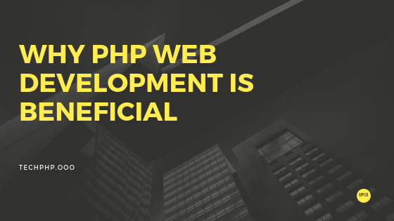 Why PHP Web Development Is Beneficial