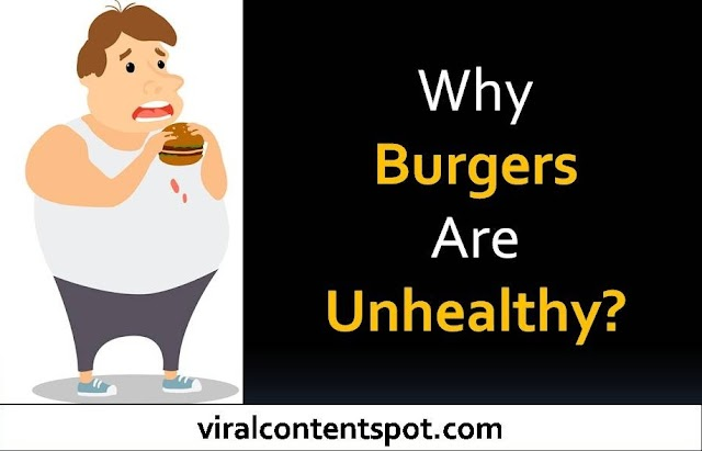 Why burgers are unhealthy?