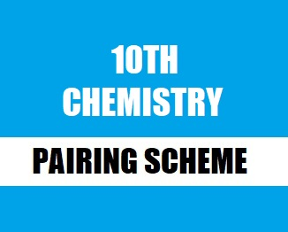 10th Class (Matriculation) Pairing Scheme (2019) of Chemistry - taleem360.com