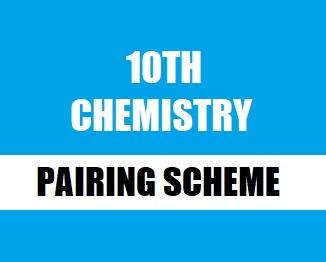 Matriculation (10th) Chemistry Pairing Scheme 2019