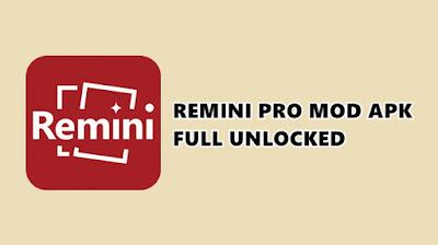 Remini Mod Apk Pro All Unlocked Versi Terbaru 2021
