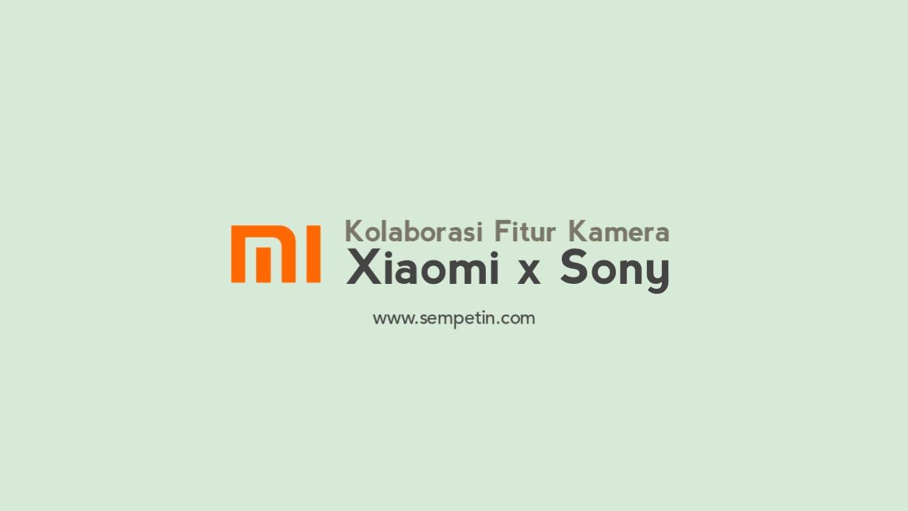 Tipe_smartphone_Xiaomi_x_Sony