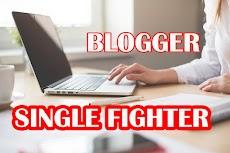 Blogger Single Fighter Bisakah Sukses?