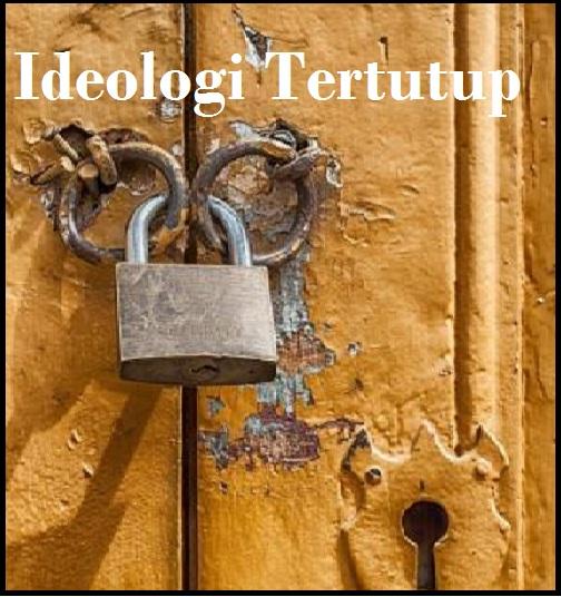 Ideologi Tertutup - Pengertian, ciri, Perbedaan dan Contohnya