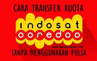 Cara Transfer Kuota Indosat Ooredoo Tanpa Pulsa Terbaru 2018