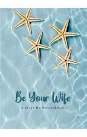Download Novel Be Your Wife PDF | Emeraldthahir