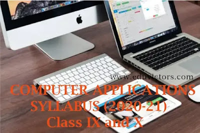 Computer Applications - Syllabus 2020-21 For CBSE Class 9 and 10  (#eduvictors)(#cbse)