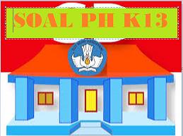 soal ph K13 kelas 4 semester 1 dan 2