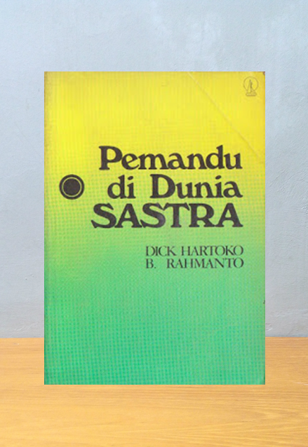 PEMANDU DI DUNIA SASTRA, Dick Hartoko & B. Rahmanto