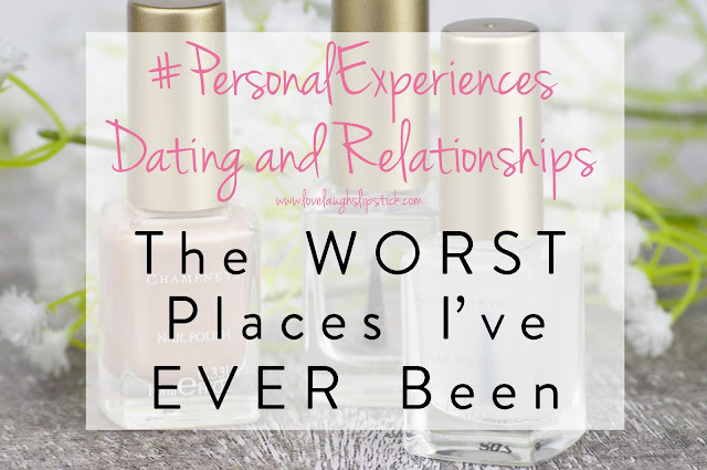 5 of the WORST Places I've Been - 10/10 WOULD NOT Recommend For A Date / To Maintain Your Relationship Lovelaughslipstick Blog