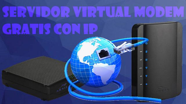 Servidor virtual Gratis con modem por IP