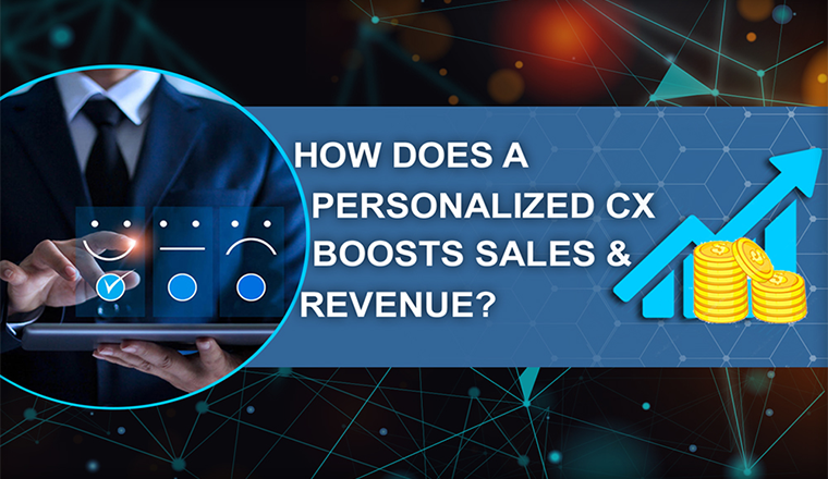 How Does a Personalized CX Boosts Sales & Revenue? #infographic