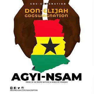 MUSIC: Don Elijah – Agyi Nsam (Prod.By B2)   @donelijah_gdgswagnation