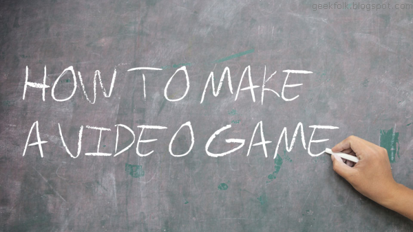 So you want to make a game