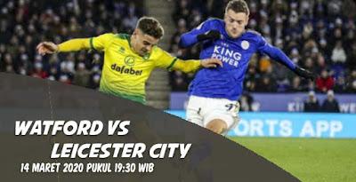 Prediksi Watford vs Leicester City 14 Maret 2020, Liga Inggris