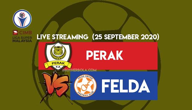 Live Streaming Perak vs Felda United Liga Super 25.9.2020