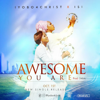Awesome You Are by Iyobobo4Christ Mp3 Download
