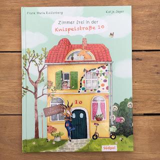 """Zimmer frei in der Knispelstraße 10""  Autor: Frank Maria Reifenberg Illustrationen: Katja Jäger Verlag: Südpol Verlag Rezension: Kinderbuchblog Familienbuecherei"