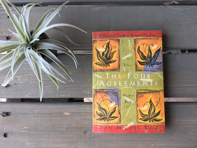 THE FOUR AGREEMENTS // New Year Resolutions for Life