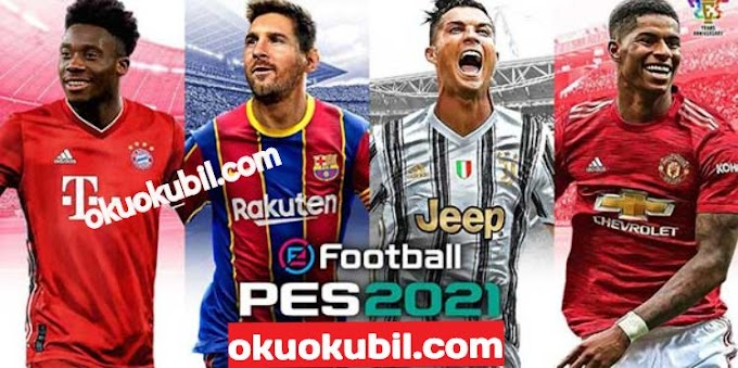 eFootball Pes 2021 v5.0.0 Hileli Mod Apk İndir Full yeni 2020