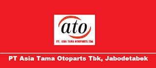 Lowongan Kerja Terbaru Via Email PT. Asia Tama Otoparts,Tbk