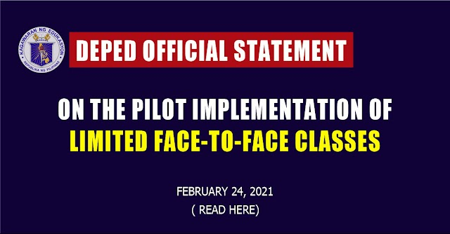 DEPED OFFICIAL STATEMENT ON THE PILOT IMPLEMENTATION OF LIMITED FACE-TO-FACE CLASSES